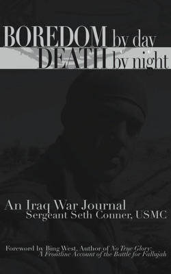 Boredom by Day, Death by Night: An Iraq War Journal